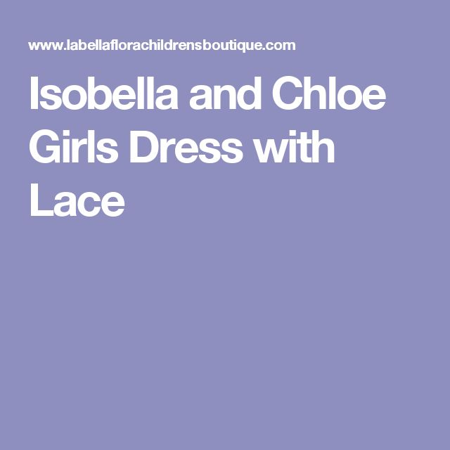 Isobella and Chloe Girls Dress with Lace