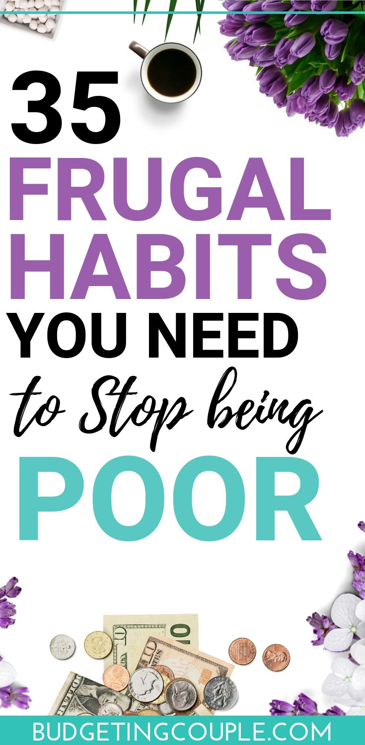 35 Frugal Habits You Need To Stop Being Poor