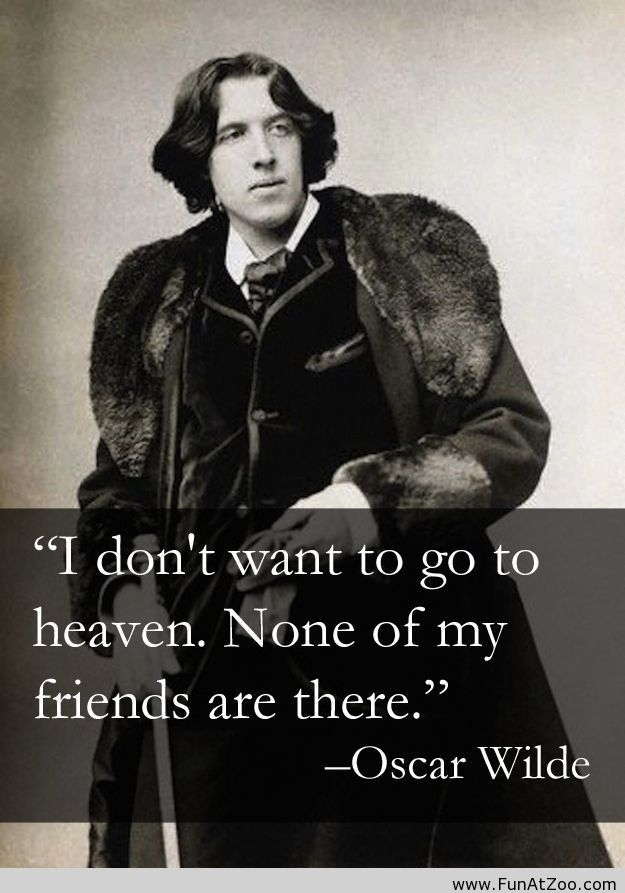"""#OscarWilde    ❥ """"I'd rather laugh with the sinners then cry with the saints. The sinners are much more fun"""""""