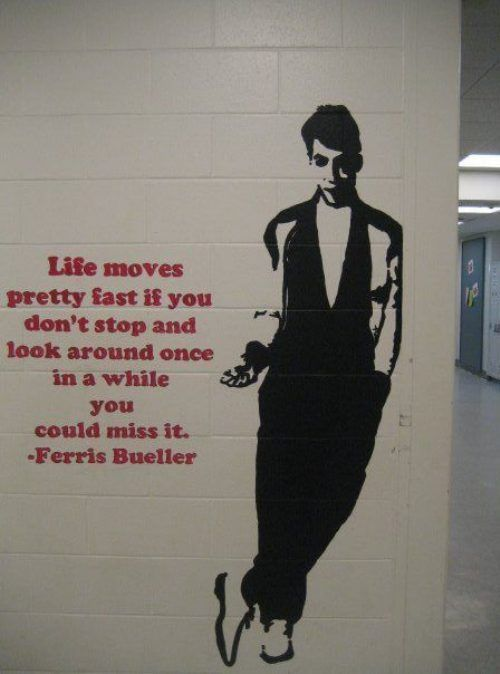 my senior quote- ferris bueller