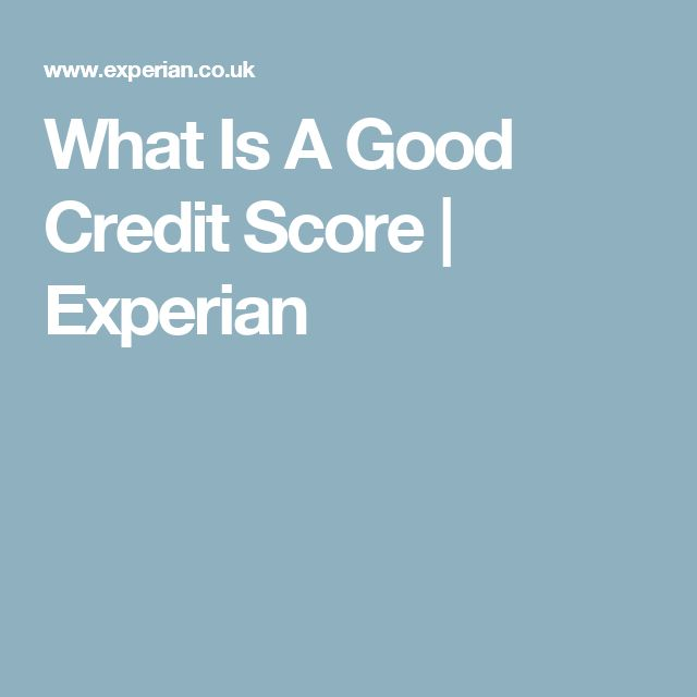 What Is A Good Credit Score | Experian
