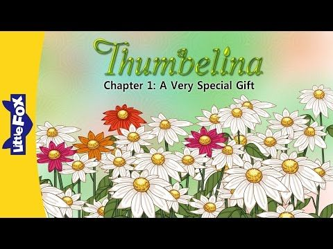 Thumbelina 1: A Very Special Gift   Level 4   By Little Fox - YouTube