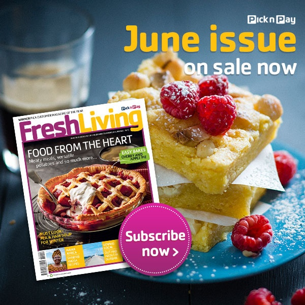 Love #FreshLiving? Subscribe now! Only R191.40 for 12 issues. #picknpay