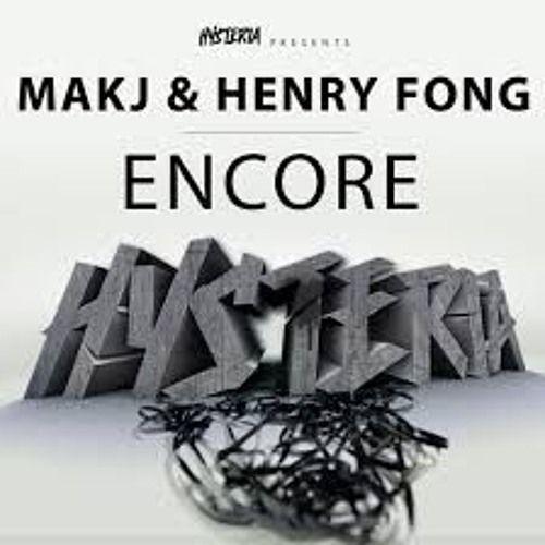 MAKJ & Henry Fong  Encore (GVRL Remix)
