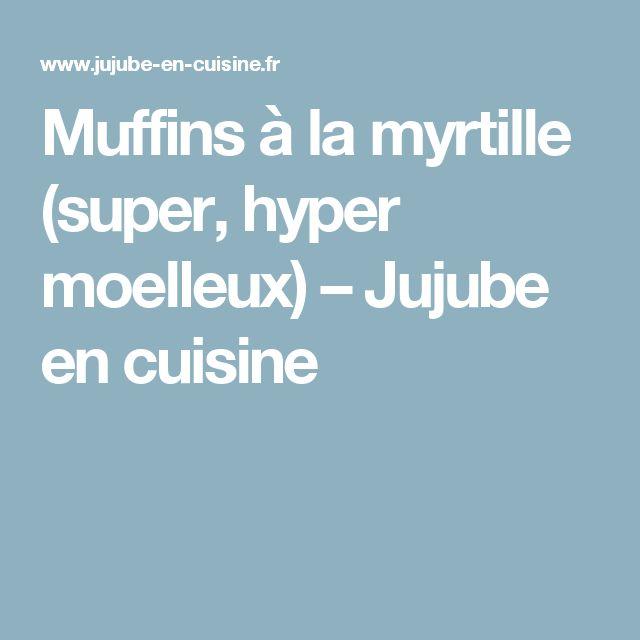 Muffins à la myrtille (super, hyper moelleux) – Jujube en cuisine