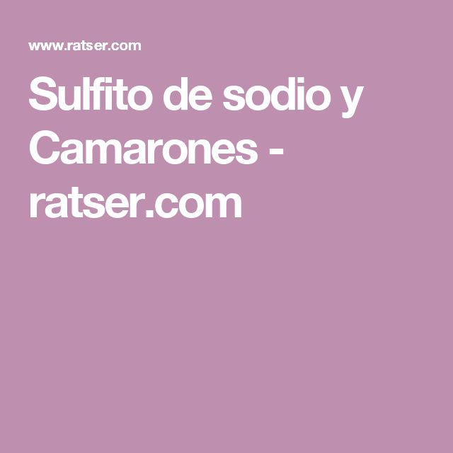 Sulfito de sodio y Camarones - ratser.com
