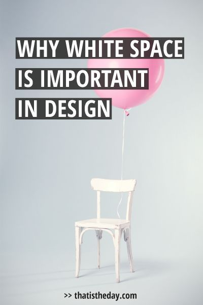 Let's talk about rule #1 in design: White space. White space is the most important factor of good design. This post will explain why and how you should use it to enhance your design | thatistheday.com
