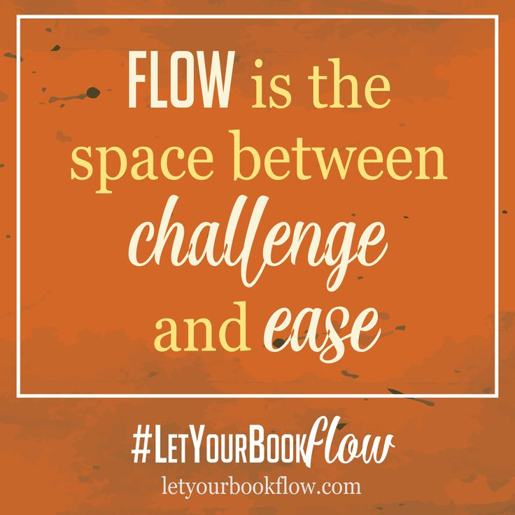 Flow was a great concept that I learned from Mihaly Csikszentmihalyi - now it's echoed by Monica Leonelle  #LetYourBookFlow