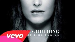 """""""Love Me Like You Do"""" by Ellie Goulding from the Fifty Shades Of Grey Original Motion Picture Soundtrack"""