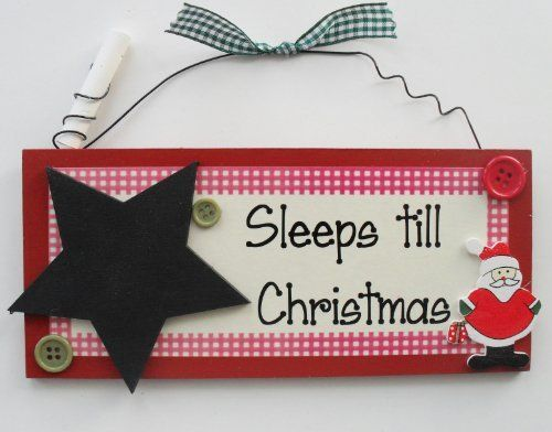 Sleeps Till Christmas Countdown Seasonal Wooden Chalkboard Plaque , http://www.amazon.co.uk/dp/B009PC5IBA/ref=cm_sw_r_pi_dp_ByJDsb08GS6Z0