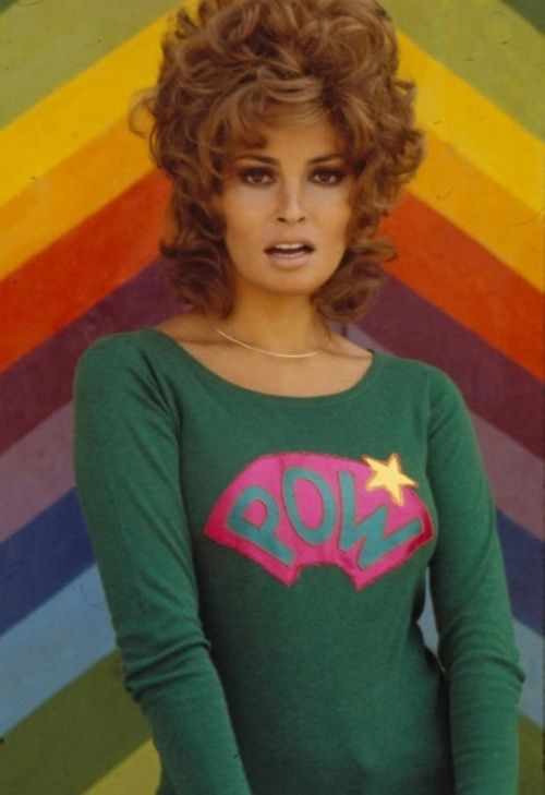 Raquel Welch,  Looks like 70's to me!