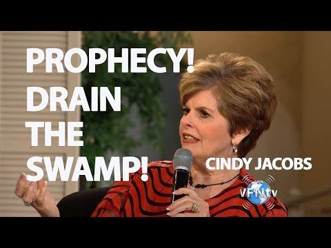 PROPHECY! Cindy Jacobs - DRAIN THE SWAMP Creatures fighting Over Puddles of Water! ENDING FEB. 2018? - YouTube