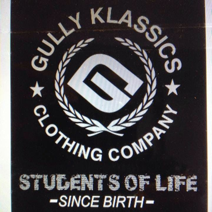 Gully Klassics Clothing Company, Students Of Life Since Birth…