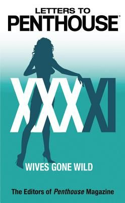 Letters to Penthouse XXXXI: Wives Gone Wild - Penthouse Magazine (Editor)