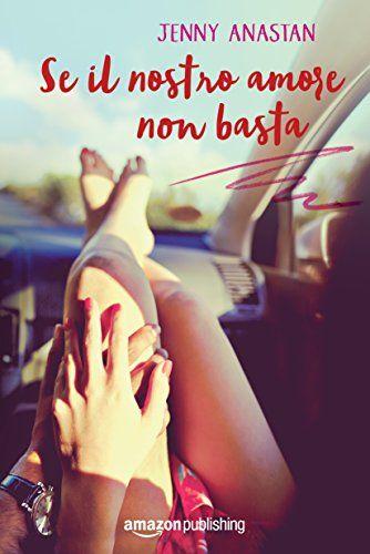 Leggere In Silenzio: [ SEGNALAZIONE ] : Se Il Nostro Amore Non Basta di...