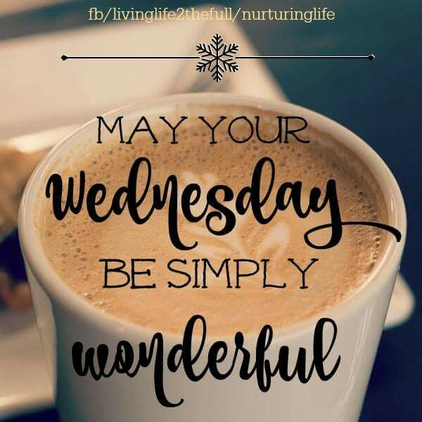 May your Wednesday be simply Wonderful