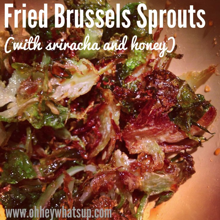 Fried Brussels Sprouts (with sriracha and honey) - Oh Hey ...