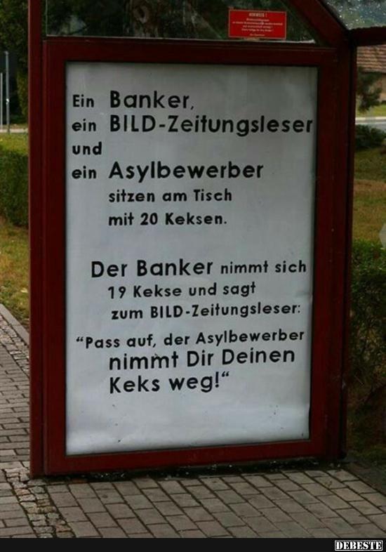 Ein Banker, ein BILD-Zeitungleser und ein Asylbewerber..   Lustige Bilder, Sprüche, Witze, echt lustig