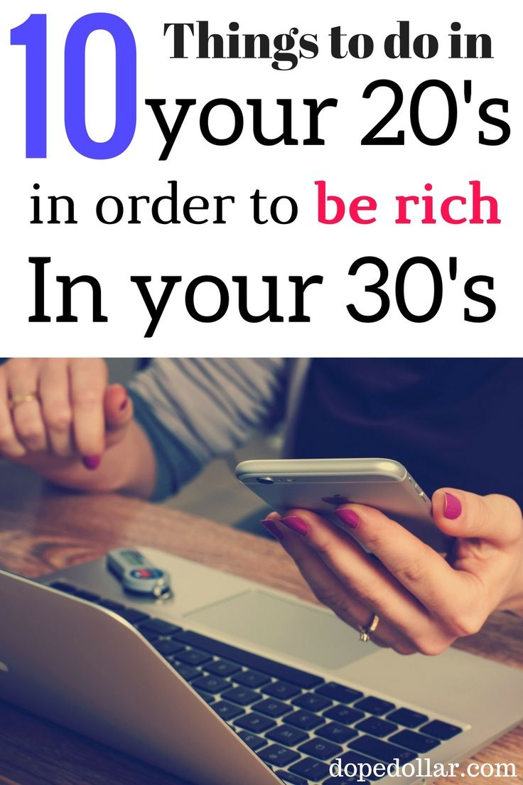 Wondering how to get rich young? Rich people think differently. Here are 10 things to do in your 20's in order to be rich and retire by 30.