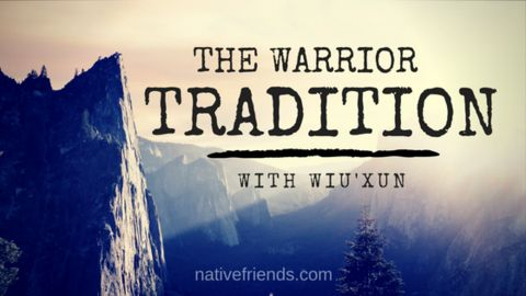 The Warrior Tradition with Wiu'xun. What does it mean to be a warrior today and in the past? What traditions are carried on?