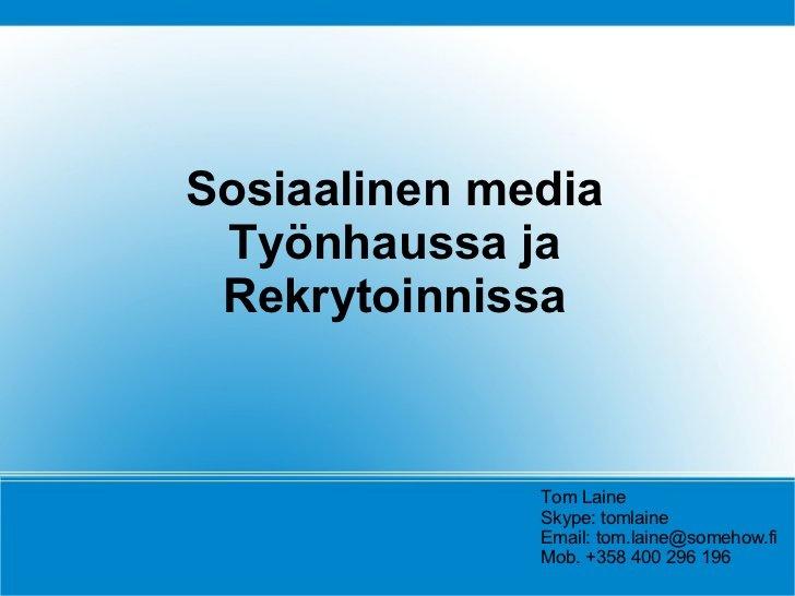 Some aamu 030912 - rekrytointi ja työnhaku by Tom Laine, via Slideshare