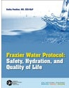 The Frazier Water Protocol raises concerns about the safety of water, absorption of water in the lungs, and pathogenic bacteria. Balancing safety, hydration, and quality of life are central to the protocol. This program presents the rationale for the Frazier Water Protocol, along with supporting literature that includes aspiration pneumonia risk factors, as well as dehydration risks and consequences. The water protocol guidelines as practiced at Frazier Rehab Institute are covered in depth.