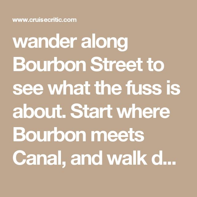wander along Bourbon Street to see what the fuss is about. Start where Bourbon meets Canal, and walk downriver. Street barkers will invite you into the bars and clubs, promising the best shows and the best drink prices. Do as little or as much as you want. If you decide it's 5 o'clock somewhere, consider dropping into Pat O'Brien's, one of the city's best known bars. Have one of its famous Hurricanes, a sweet rum punch topped with cherry and orange garnishes. If the weather is chilly, Pat…