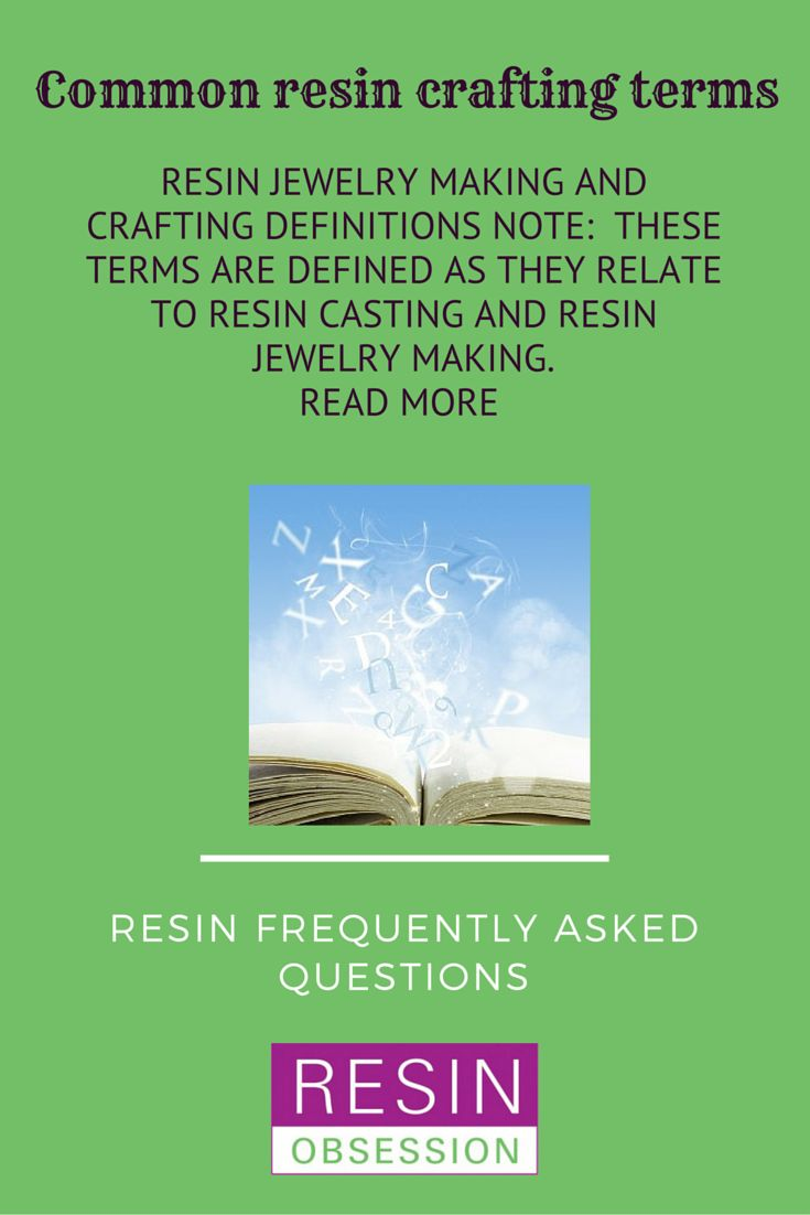 Definitions to terms commonly used in resin crafting