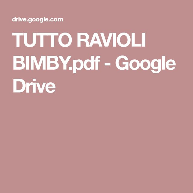 TUTTO RAVIOLI BIMBY.pdf - Google Drive