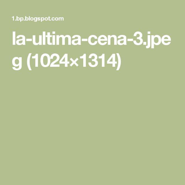 la-ultima-cena-3.jpeg (1024×1314)