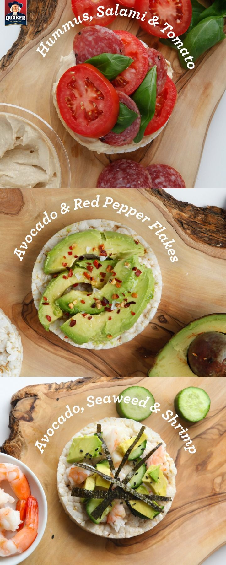 Quaker's® Gluten-Free Rice Cakes are the perfect vehicle for your favorite fruits, veggies or spreads. Top them with avocado and a sprinkle of crushed red pepper, if you're feeling a little spicy. No time to make sushi? Throw some seaweed, avocado, cucumber and shrimp on a Lightly Salted rice cake. When in doubt, hummus, salami, tomato, and a little basil always makes an irresistible snack time combo.