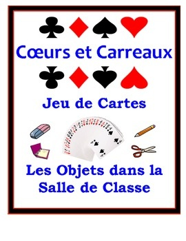 French Card Game to Practice and Review Classroom Objects (Easy Prep)