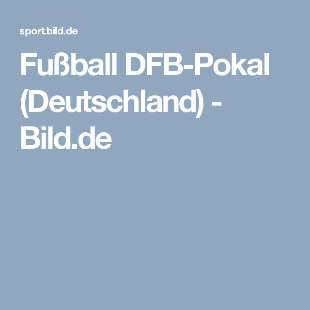 Fußball DFB-Pokal (Deutschland)  -  Bild.de