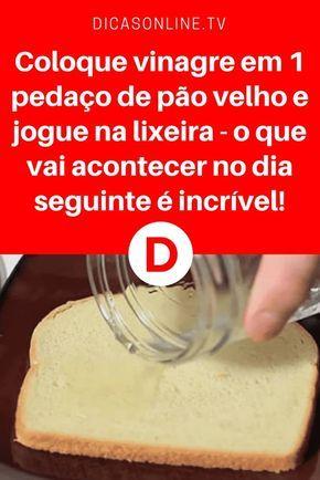 Vinagre utilidades   Coloque vinagre em 1 pedaço de pão velho e jogue na lixeira - o que vai acontecer no dia seguinte é incrível!   Este é um truque que vai certamente ajudar você em muitas ocasiões. Aprenda ↓ ↓ ↓