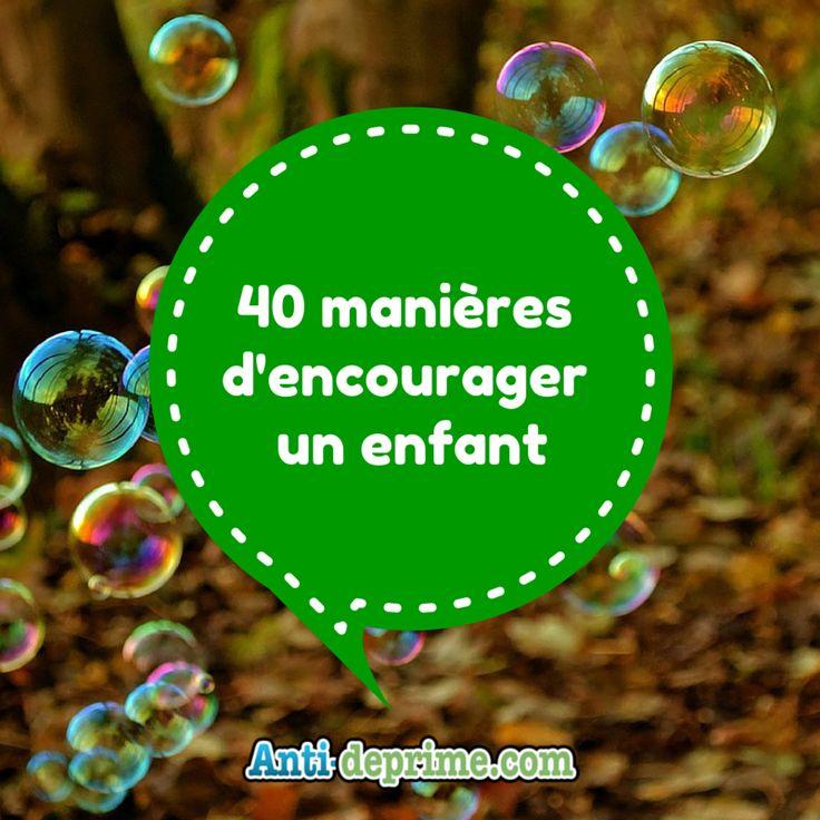 40 manières d'encourager un enfant