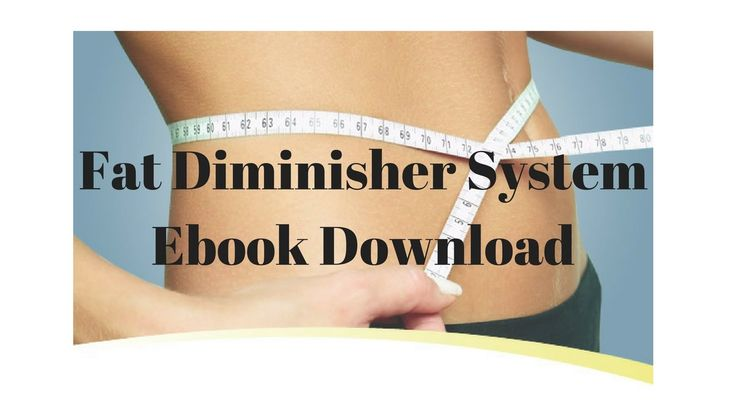 Weight loss tips - The Fat Diminisher System Ebook Download