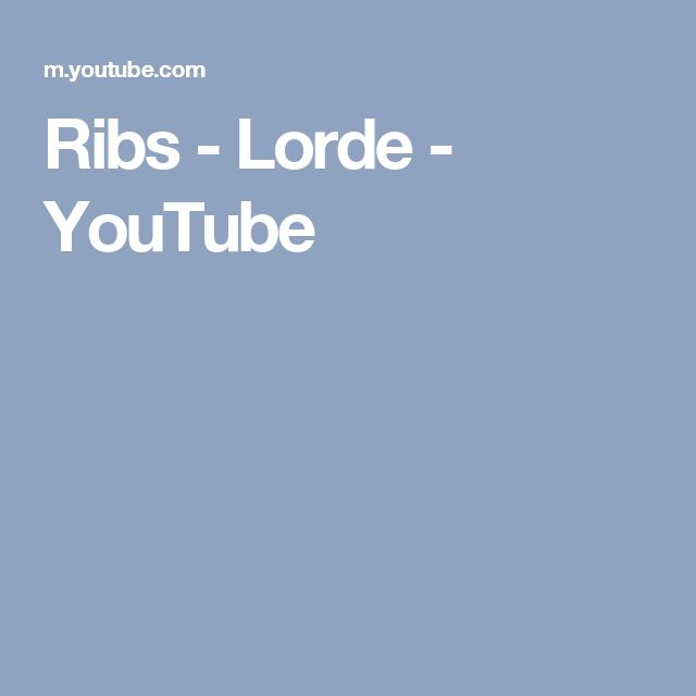 Ribs - Lorde - YouTube