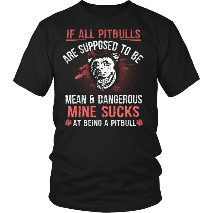 'Mine Sucks At Being A Pitbull' Custom-Printed Shirt | Wrapped Direct