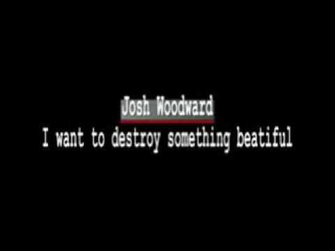I want to destroy something beautiful - Josh Woodward (including lyrics)