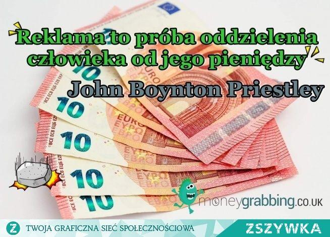 Zobacz zdjęcie Reklama to próba oddzielenia człowieka od jego pieniędzy. John Boynton Priestley w pełnej rozdzielczości