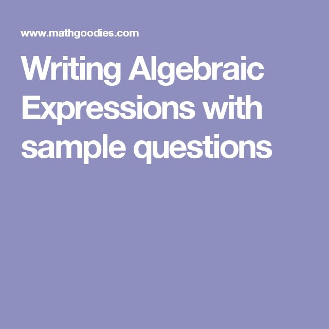 write algebraic expressions Teach and practice writing algebraic expressions with this pack this product includes a page of guided notes (that students can glue in their math notebooks or include in their math binders), a skills practice worksheet, and an application practice worksheet this resource is included in my.
