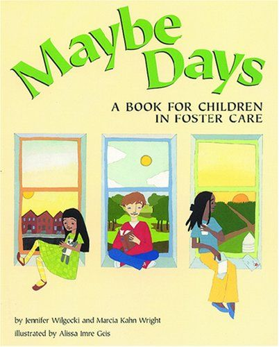 Maybe Days: A Book for Children in Foster Care « Library User Group