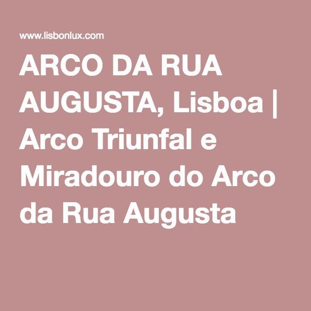ARCO DA RUA AUGUSTA, Lisboa | Arco Triunfal e Miradouro do Arco da Rua Augusta