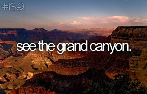 Bucket list - see the Grand Canyon