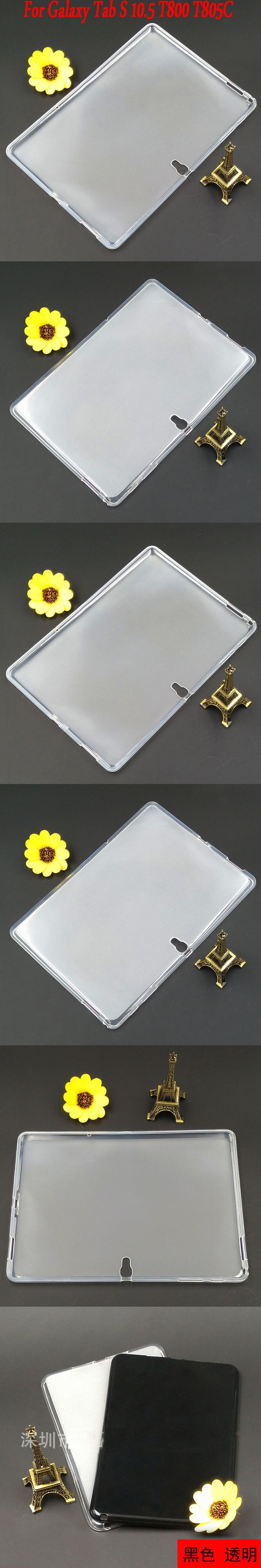 For Samsung Galaxy Tab S 10.5 T800 T805C silicone case Slim Crystal Clear TPU Silicone Protective Back Cover