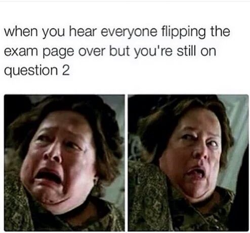 Tag a friend that always takes forever on the exam ...