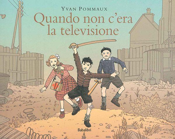 Quando non c'era la televisione - Pommaux - Babalibri  Un libro per tutti i nostalgici, quelli che amano guardare indietro per imparare ad andare avanti, ai nonni che, seduti su un comodo divano in una casa riscaldata, possono oggi raccontare ai loro nipoti l'infanzia che è stata anche per immagini, a tutti coloro che, oggi, a causa della neve o della crisi, non possono dare più per scontato quello che, fino a poco fa, lo era. Perché si può essere felici lo stesso! Leggi il post su…