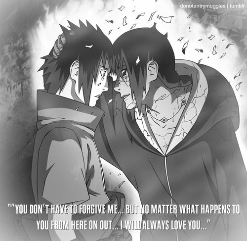 This part made me cry all over again. It's so sweet! Listen to your brother, Sasuke!!! Naruto shippuden Quote