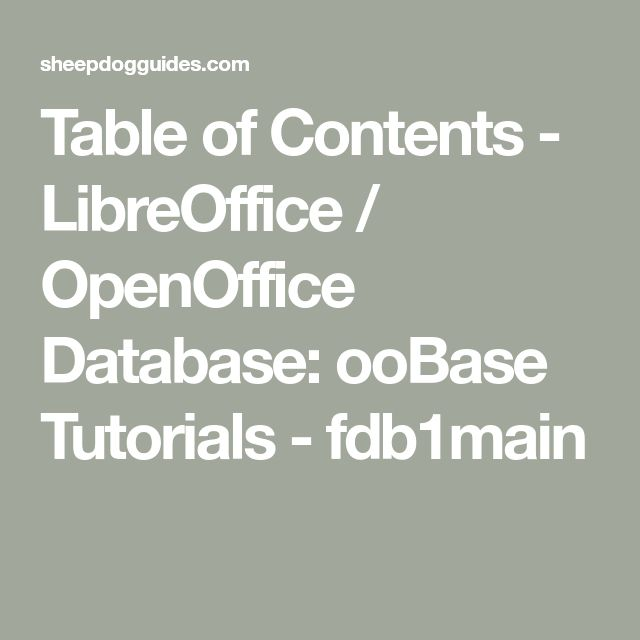 Table of Contents - LibreOffice / OpenOffice Database: ooBase Tutorials - fdb1main