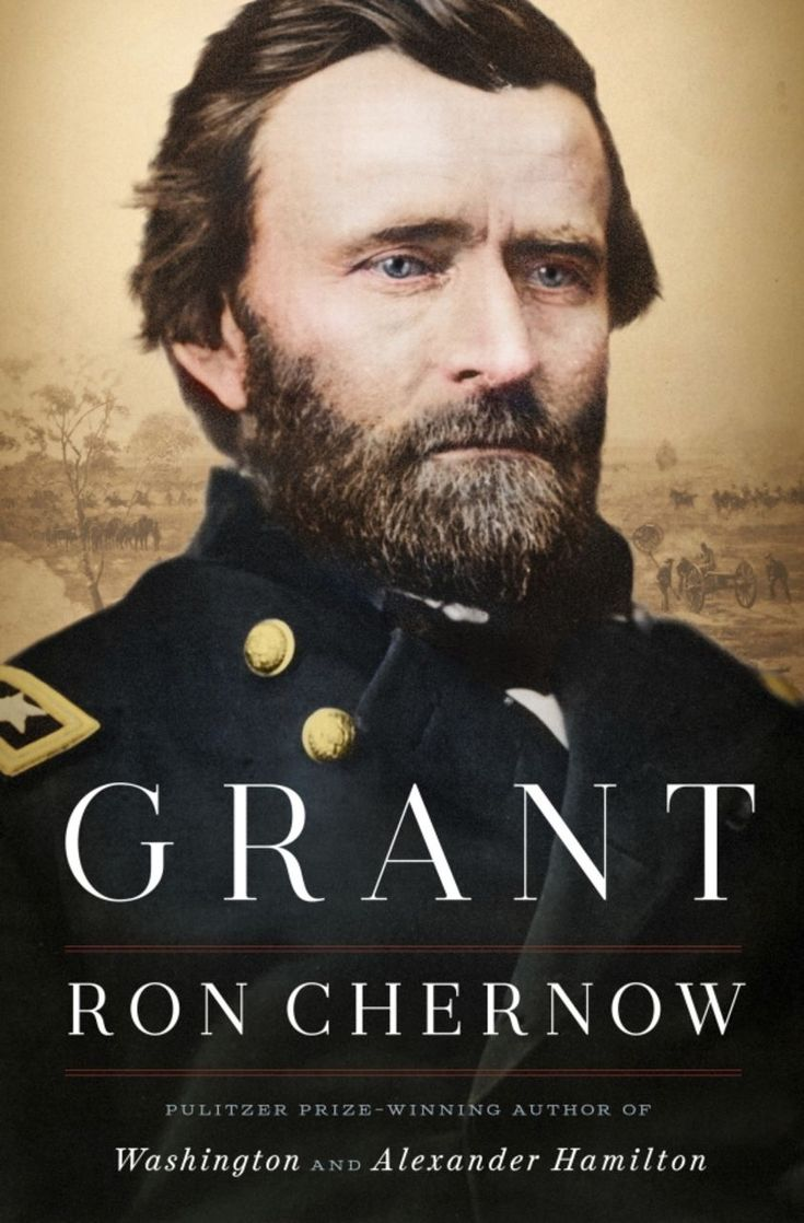 Ron Chernow's Grant: An able and compelling new biography - World Socialist Web Site